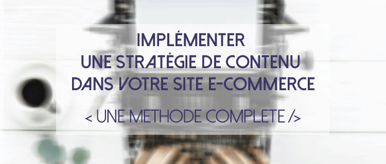 Marketing contenu site e-commerce