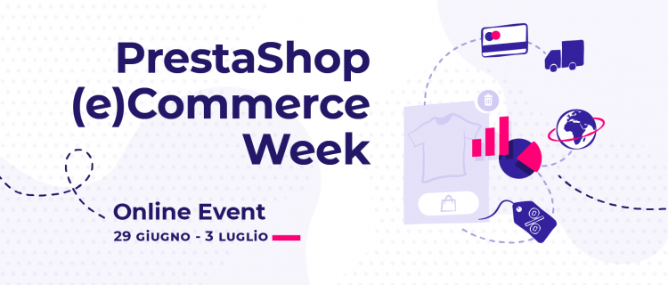 PrestaShop (e)Commerce Week: una settimana internazionale di conferenze online